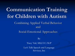 Communication Training for Children with Autism