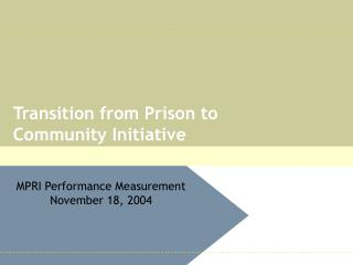 Transition from Prison to Community Initiative