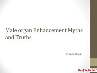 Male organ Enhancement Myths and Truths