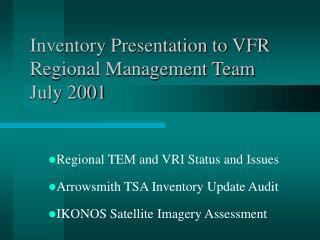 Inventory Presentation to VFR Regional Management Team July 2001