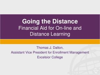 Going the Distance Financial Aid for On-line and Distance Learning
