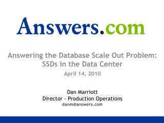 Answering the Database Scale Out Problem: SSDs in the Data Center April 14, 2010