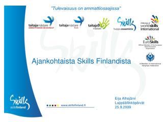 Ajankohtaista Skills Finlandista