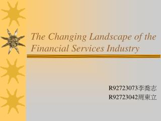 The Changing Landscape of the Financial Services Industry