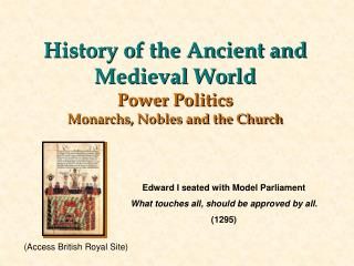 History of the Ancient and Medieval World Power Politics Monarchs, Nobles and the Church