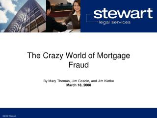 The Crazy World of Mortgage Fraud