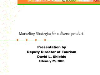 Marketing Strategies for a diverse product