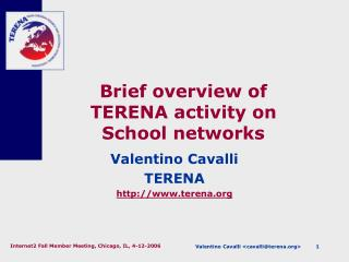 Brief overview of TERENA activity on School networks