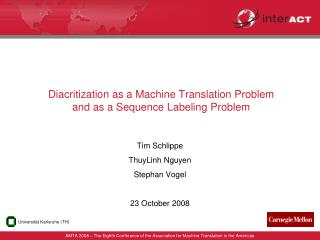 Diacritization as a Machine Translation Problem  and as a Sequence Labeling Problem