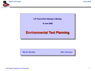 LAT Face-to-Face Manager's Meeting 15 June 2005 Environmental Test Planning