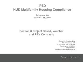 IPED  HUD Multifamily Housing Compliance Arlington, VA May 10 – 11, 2007