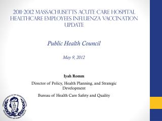 2011-2012 Massachusetts Acute Care Hospital Healthcare Employees Influenza Vaccination Update