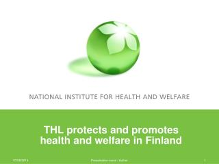 THL protects and promotes  health and welfare in Finland