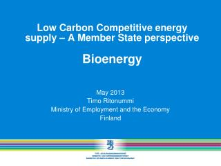 Low Carbon Competitive energy supply – A Member State perspective Bioenergy