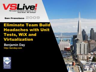 Eliminate Team Build Headaches with Unit Tests,  WiX  and Virtualization