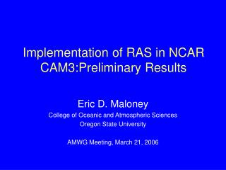 Implementation of RAS in NCAR CAM3:Preliminary Results