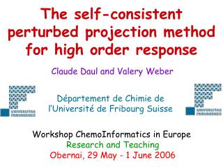 The self-consistent perturbed projection method  for high order response