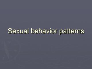 Sexual behavior patterns