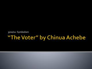 """The Voter"" by Chinua Achebe"