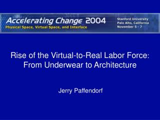 Rise of the Virtual-to-Real Labor Force : From Underwear to Architecture
