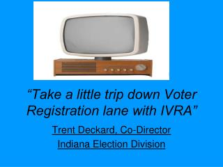"""Take a little trip down Voter Registration lane with IVRA"""