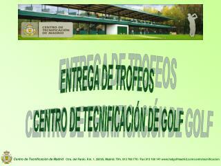 ENTREGA DE TROFEOS  CENTRO DE TECNIFICACIÓN DE GOLF