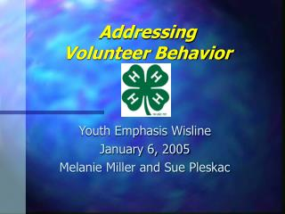 Addressing  Volunteer Behavior