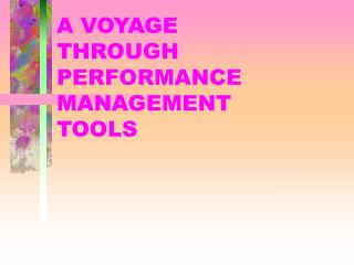 A VOYAGE  THROUGH PERFORMANCE MANAGEMENT TOOLS