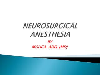 NEUROSURGICAL  ANESTHESIA