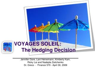 VOYAGES SOLEIL: The Hedging Decision