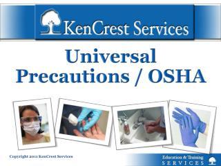 Universal  Precautions / OSHA