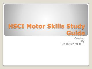 HSCI Motor Skills Study Guide