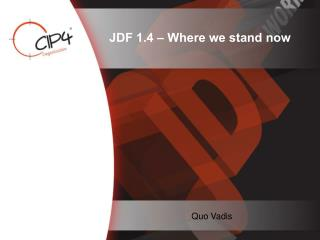 JDF 1.4 – Where we stand now