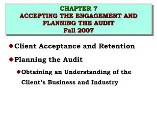 CHAPTER 7 ACCEPTING THE ENGAGEMENT AND PLANNING THE AUDIT Fall 2007