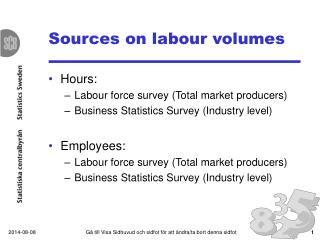 Sources on labour volumes