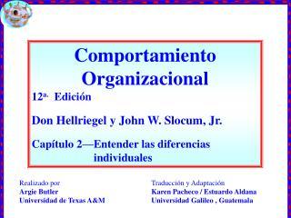 Comportamiento Organizacional  12 a.   Edición Don Hellriegel y John W. Slocum, Jr.