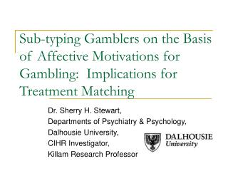 Sub-typing Gamblers on the Basis of Affective Motivations for Gambling:  Implications for Treatment Matching