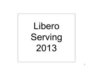 Libero Serving 2013