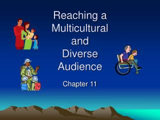 Reaching a  Multicultural  and  Diverse  Audience