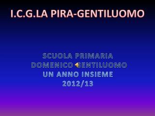 SCUOLA PRIMARIA  DOMENICO GENTILUOMO UN ANNO INSIEME  2012/13