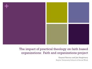 The impact of practical theology on faith based organizations:  Faith and organizations project