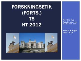 FORSKNINGSETIK (forts.) t5  ht 2012
