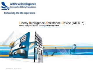 E lderly  I ntelligence  A ssistance  D evice (AIED�)
