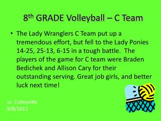 8 th  GRADE Volleyball – C Team