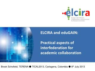 ELCIRA and  eduGAIN :  Practical aspects of  interfederation  for  academic collaboration