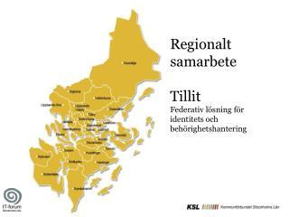 Regionalt samarbete  Tillit Federativ lösning för identitets och behörighetshantering