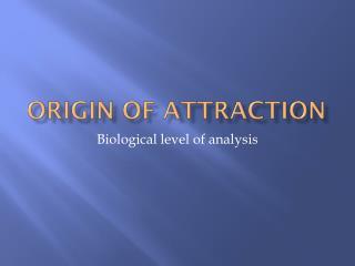 Origin of attraction