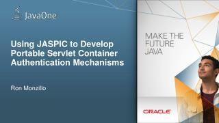 Using  JASPIC to Develop Portable  Servlet  Container Authentication Mechanisms