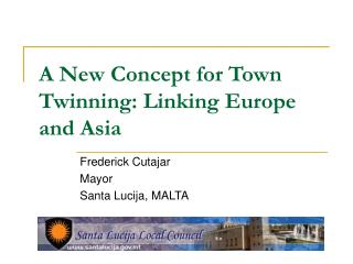 A New Concept for Town Twinning: Linking Europe and Asia