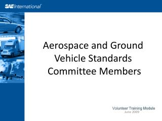 Aerospace and Ground Vehicle Standards  Committee Members